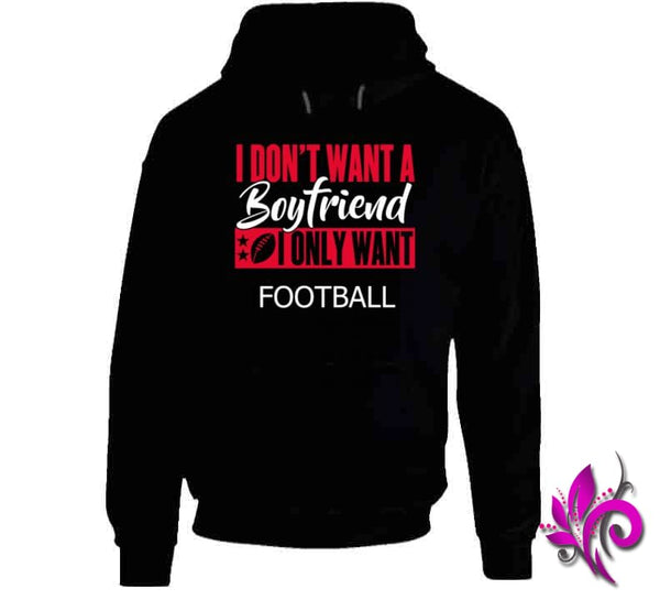 I Dont Want A Boyfriend I Only Want Hoodie / Black / Small Chicks