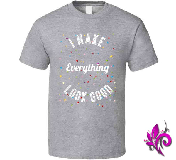 I Make Everything Look Good Classic / Sport Grey / Small Express Tee