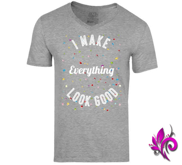I Make Everything Look Good V-Neck / Sport Grey / Small Express Tee