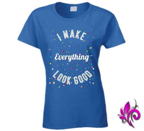 I Make Everything Look Good Ladies / Royal Blue / Small Express Tee