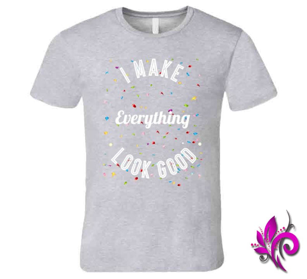 I Make Everything Look Good Premium / Sport Grey / Small Express Tee