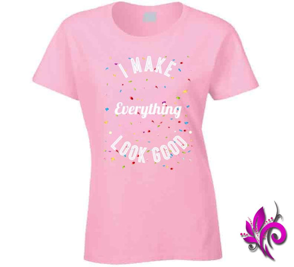 I Make Everything Look Good Ladies / Light Pink / Small Express Tee