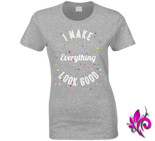 I Make Everything Look Good Ladies / Sport Grey / Small Express Tee