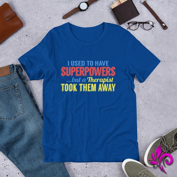 I Used To Have SuperPowers But A Therapist Took Them Away - pure-bliss-clothing