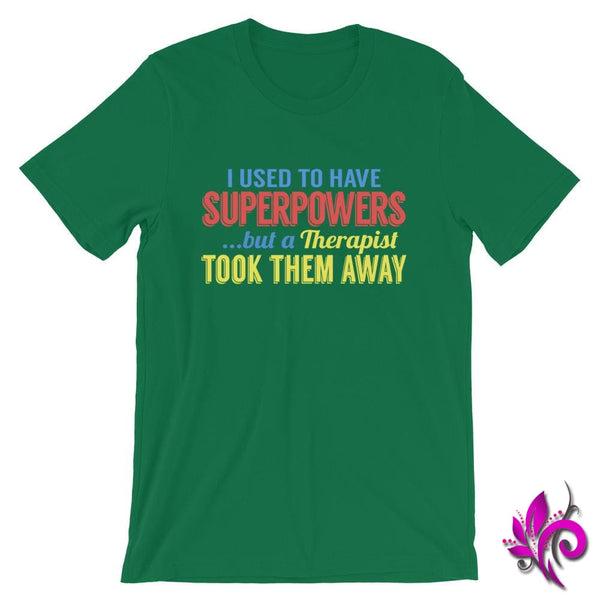 I Used To Have SuperPowers But A Therapist Took Them Away Kelly / S Express Tee