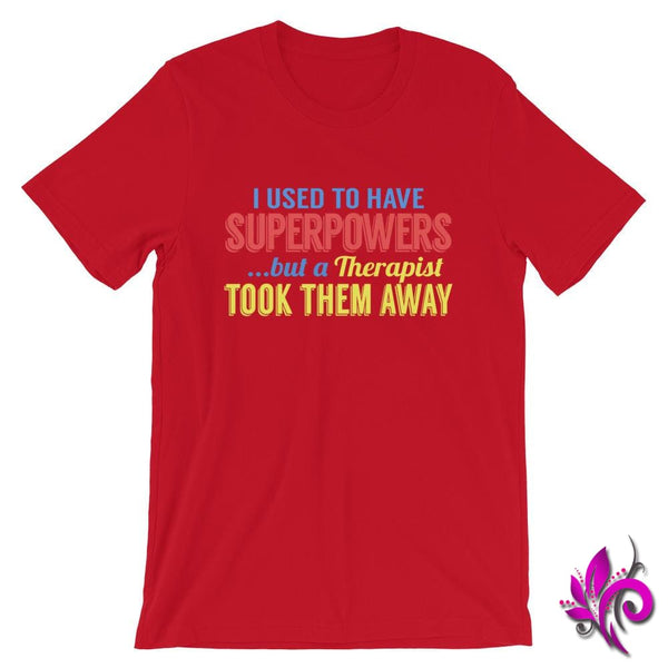 I Used To Have SuperPowers But A Therapist Took Them Away Red / S Express Tee