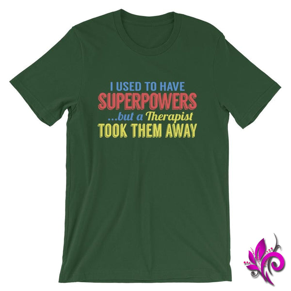 I Used To Have SuperPowers But A Therapist Took Them Away Forest / S Express Tee