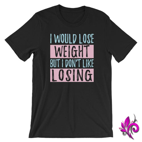 I Would Lose Weight But I Dont Like Losing Black / S Chicks