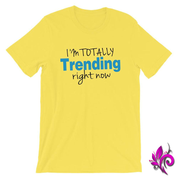 Im Totally Trending Right Now Yellow / S Chicks