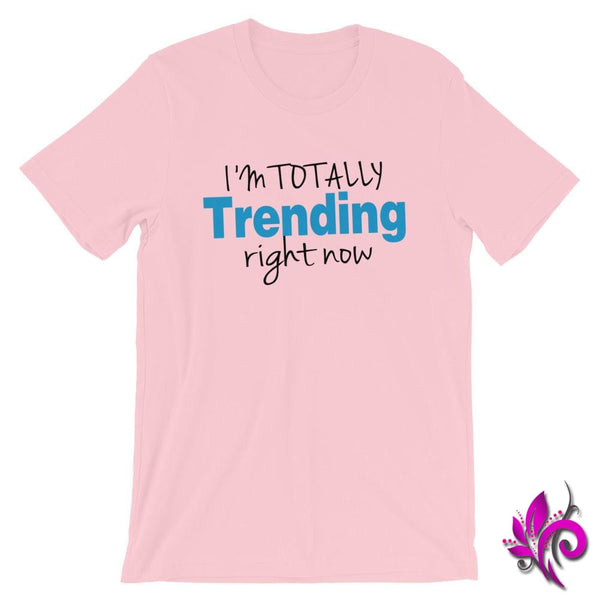 Im Totally Trending Right Now Pink / S Chicks