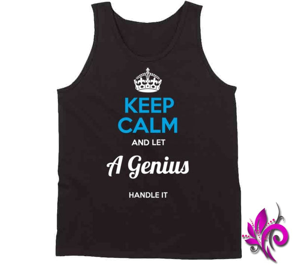 Keep Calm And Let A Genius Handle It Tanktop / Black / Small T-Shirt