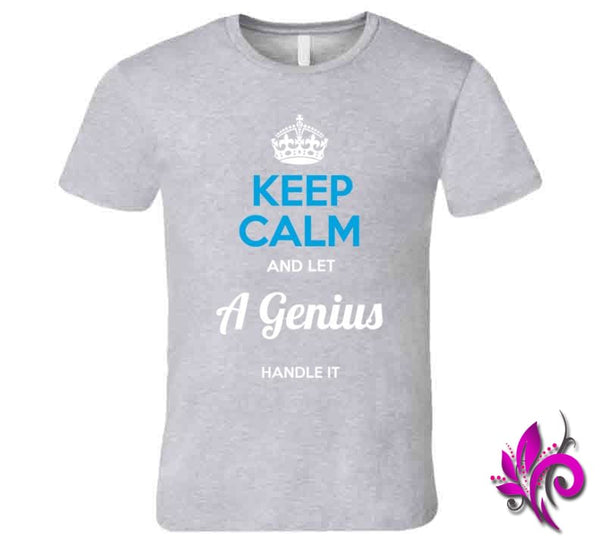 Keep Calm And Let A Genius Handle It Premium / Sport Grey / Small T-Shirt