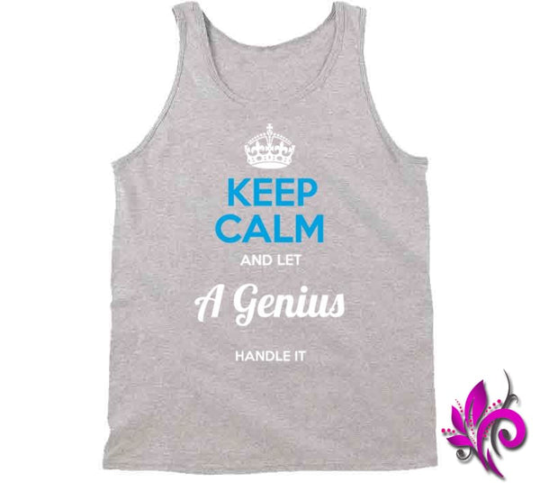 Keep Calm And Let A Genius Handle It Tanktop / Sport Grey / Small T-Shirt