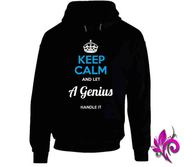 Keep Calm And Let A Genius Handle It Hoodie / Black / Small T-Shirt