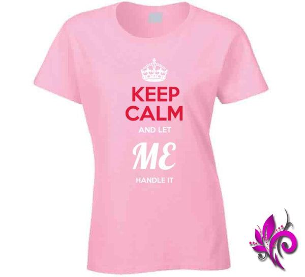 Keep Calm And Let Me Handle It Ladies / Light Pink / Small Express Tee
