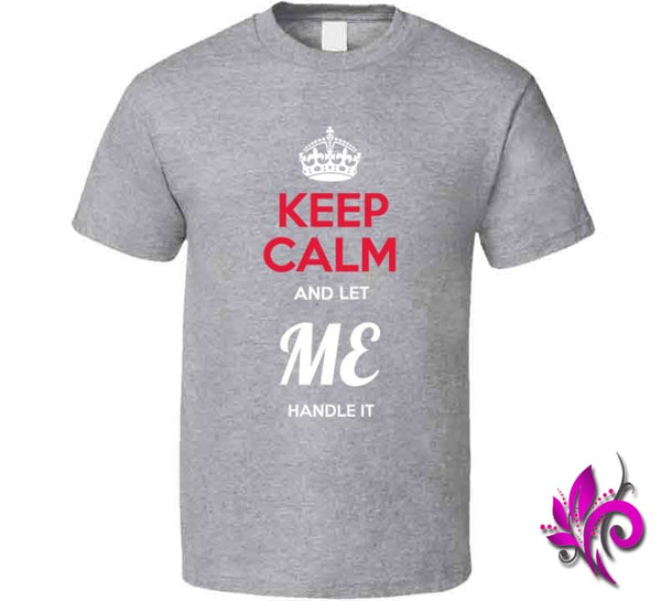 Keep Calm And Let Me Handle It Classic / Sport Grey / Small Express Tee
