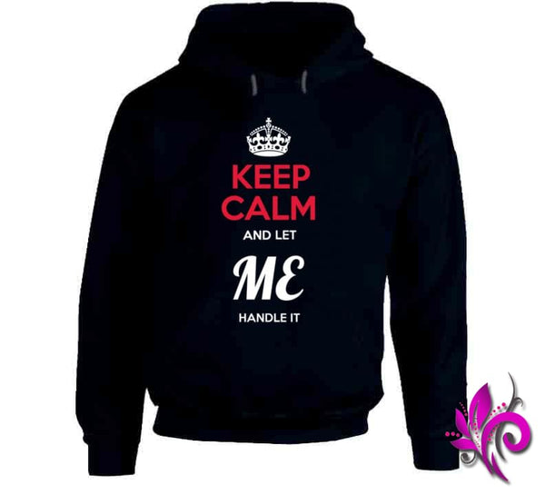 Keep Calm And Let Me Handle It Hoodie / Navy / Small Express Tee