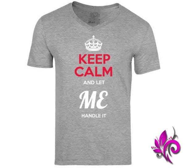 Keep Calm And Let Me Handle It V-Neck / Sport Grey / Small Express Tee