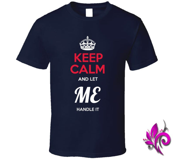 Keep Calm And Let Me Handle It Classic / Navy / Small Express Tee