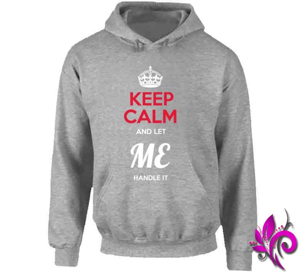 Keep Calm And Let Me Handle It Hoodie / Sport Grey / Small Express Tee