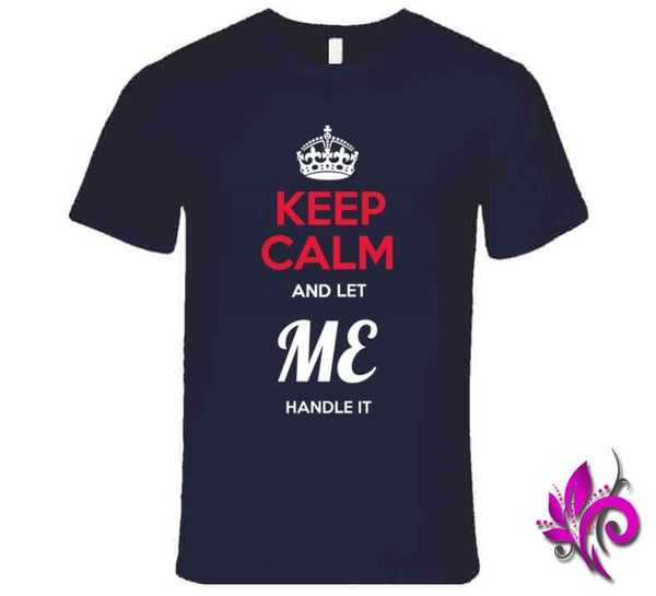 Keep Calm And Let Me Handle It Premium / Navy / Small Express Tee