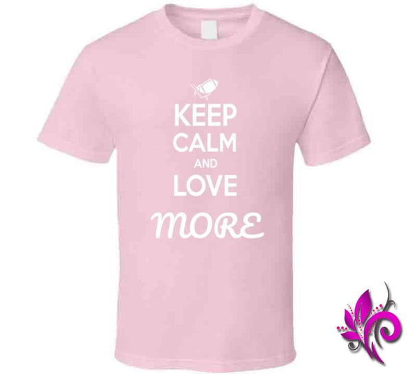 Keep Calm And Love More Classic / Light Pink / Small T-Shirt