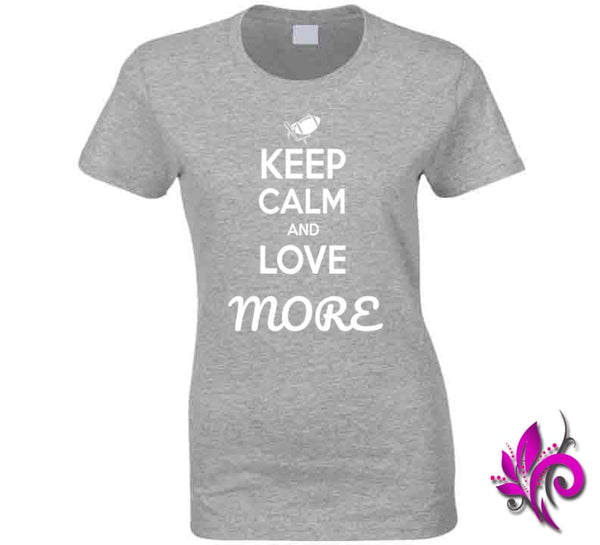 Keep Calm And Love More Ladies / Sport Grey / Small T-Shirt