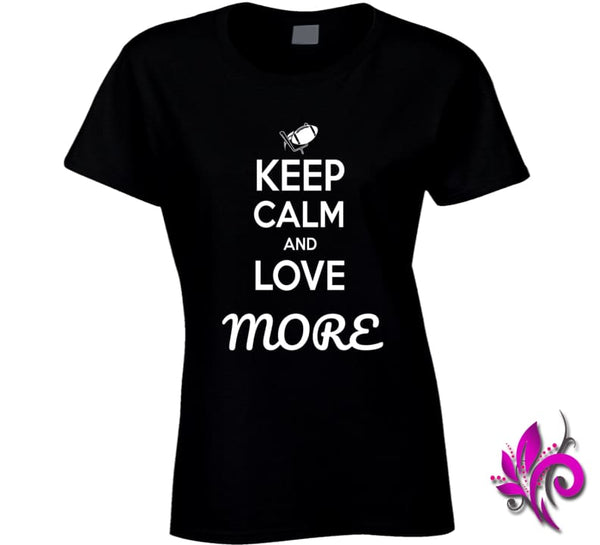 Keep Calm And Love More Ladies / Black / Small T-Shirt
