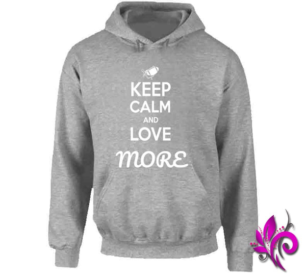 Keep Calm And Love More Hoodie / Sport Grey / Small T-Shirt