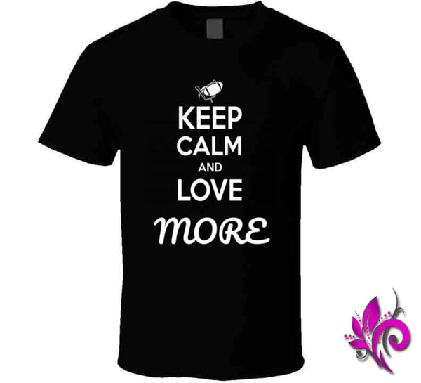Keep Calm And Love More Classic / Black / Small T-Shirt