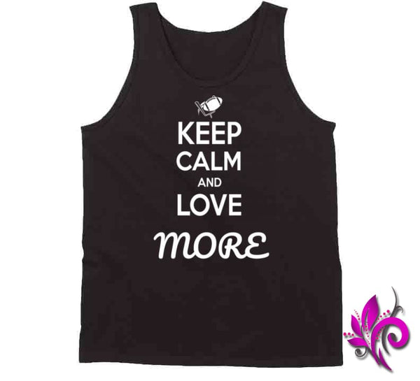 Keep Calm And Love More Tanktop / Black / Small T-Shirt
