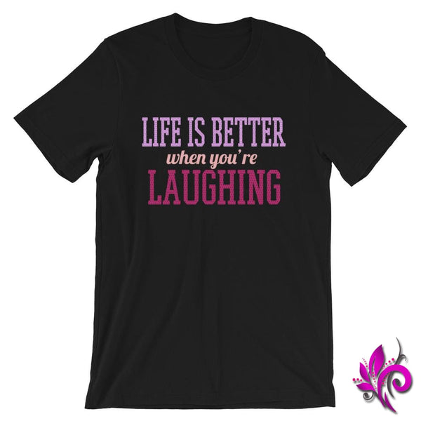 Life Is Better When Youre Laughing Black / S Express Tee