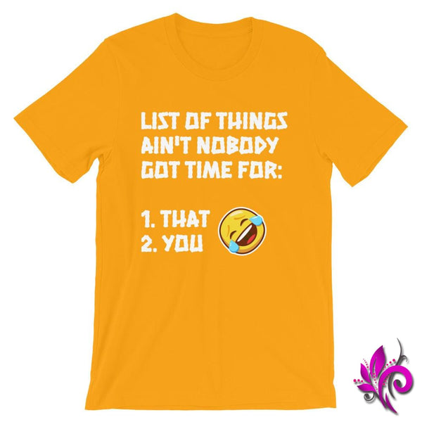 List Of Things Aint Nobody Got Time For: Gold / S Express Tee