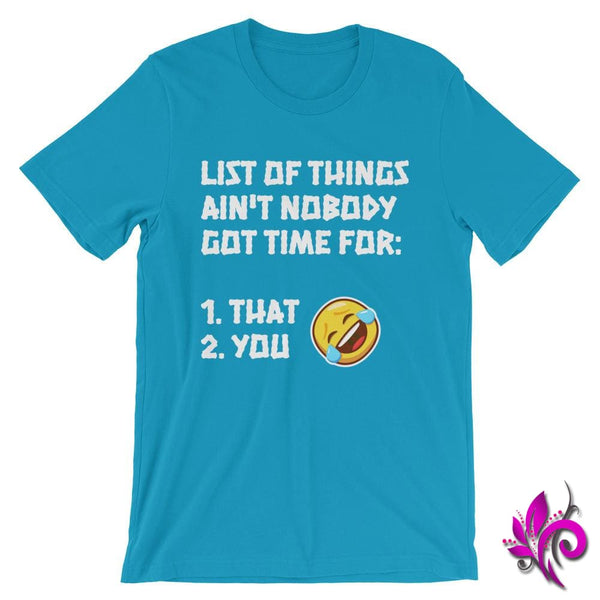 List Of Things Aint Nobody Got Time For: Aqua / S Express Tee