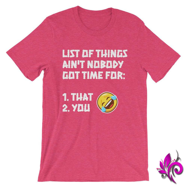 List Of Things Aint Nobody Got Time For: Heather Raspberry / S Express Tee