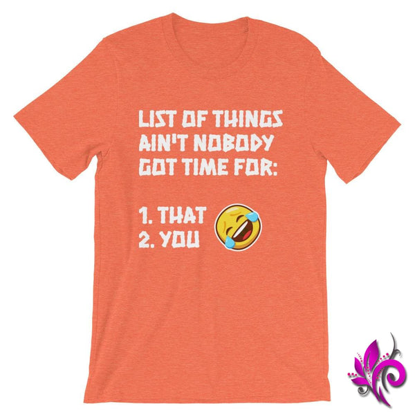 List Of Things Aint Nobody Got Time For: Heather Orange / S Express Tee
