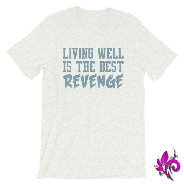 Living Well Is The Best Revenge Ash / S Chicks