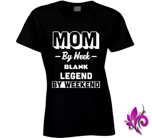 Mom By Week Blank Legend By Weekend Ladies / Black / Small Chicks