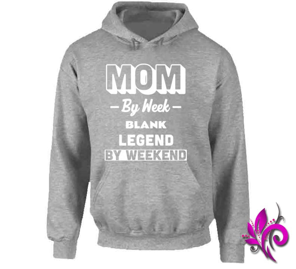 Mom By Week Blank Legend By Weekend Hoodie / Sport Grey / Small Chicks