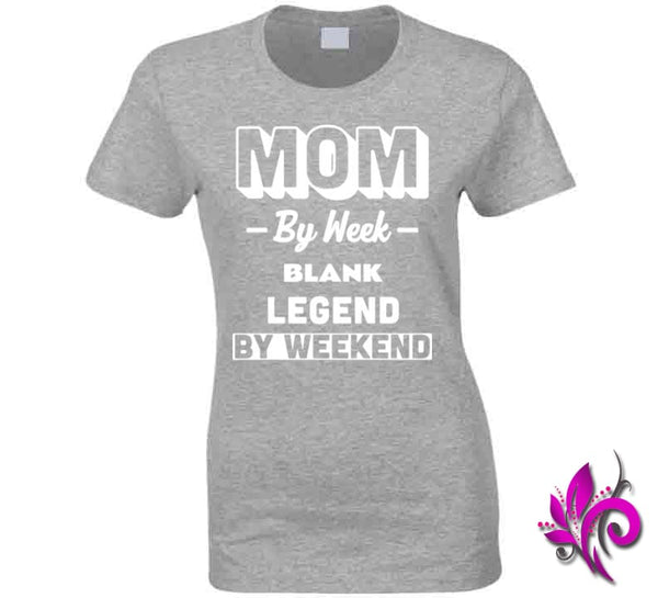 Mom By Week Blank Legend By Weekend Ladies / Sport Grey / Small Chicks