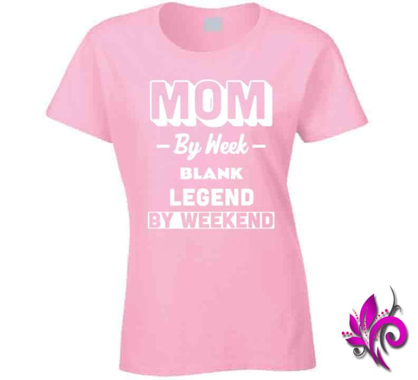 Mom By Week Blank Legend By Weekend Ladies / Light Pink / Small Chicks