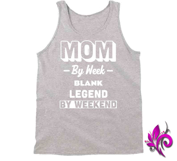 Mom By Week Blank Legend By Weekend Tanktop / Sport Grey / Small Chicks