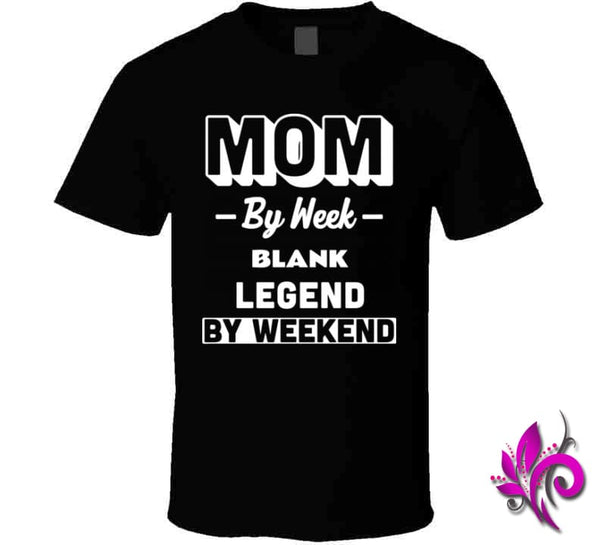 Mom By Week Blank Legend By Weekend Classic / Black / Small Chicks