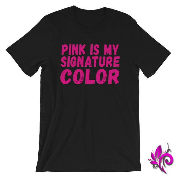 Pink Is My Signature Color Black / S Chicks
