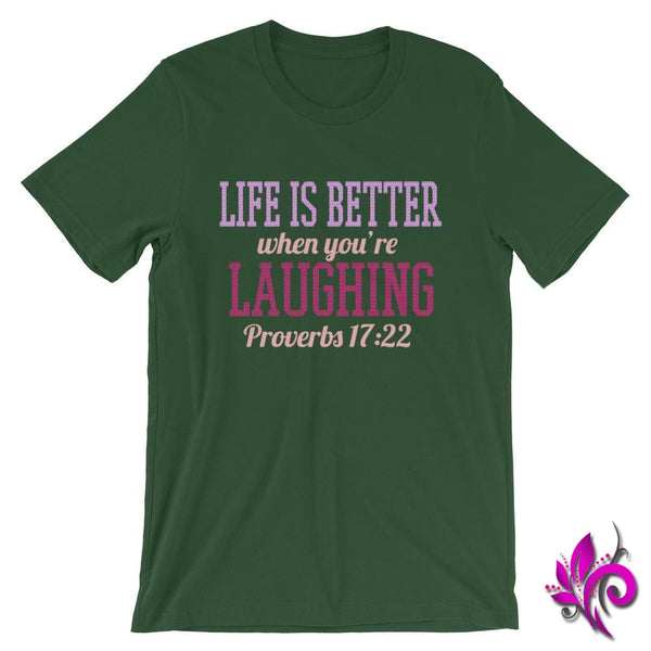 Proverbs 17:22 Life Is Better Forest / S Express Tee