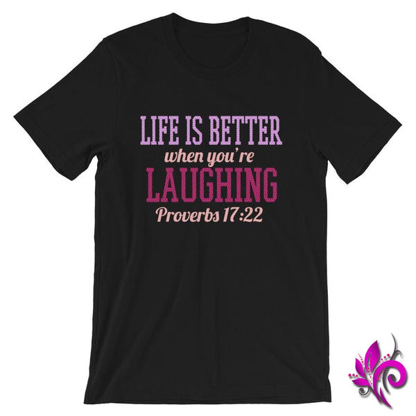 Proverbs 17:22 Life Is Better Black / S Express Tee