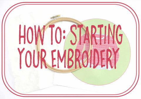 Embroidery Tutorial - How to start embroidery