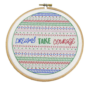 Dreams Take Courage Embroidery Kit Modern Sampler