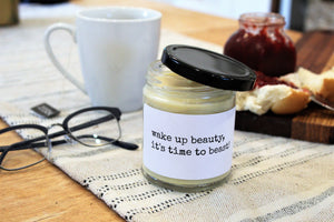 WAKE UP BEAUTY, IT'S TIME TO BEAST - Handmade Scented Beeswax Candles - CT BOUTIQUE - Countryside Treasures