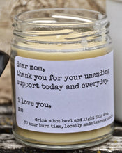 """dear mom, thank you for your unending support today and everyday. i love you, me."" THANK YOU MOM 